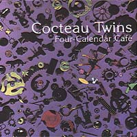 Cocteau Twins - Four Calendar Cafe Album
